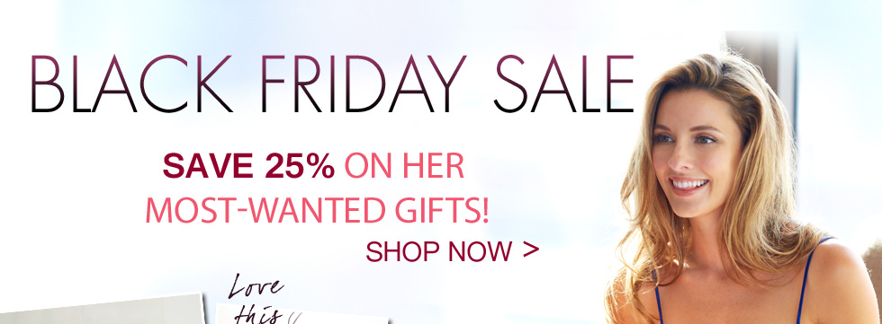 Black Friday sale going on now! Give her the gift of luxury!