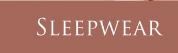 Shop Luxury   Sleepwear!