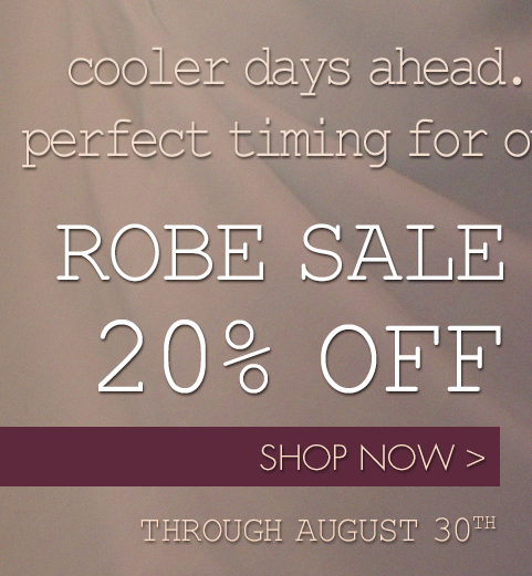 All robes on sale!