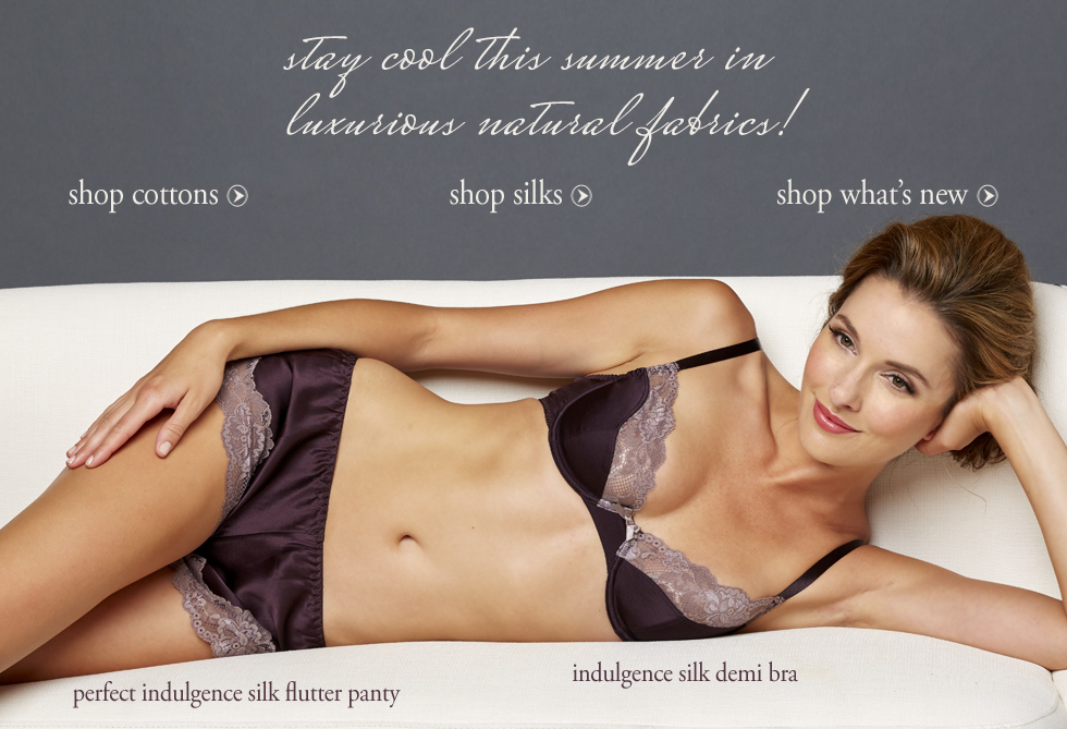 Stay cool in luxury fabrics!